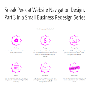 Sneak Peek behind Website Navigation Design [Part 3 of a Small Business Redesign]