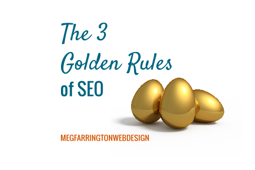 The 3 Golden Rules of SEO